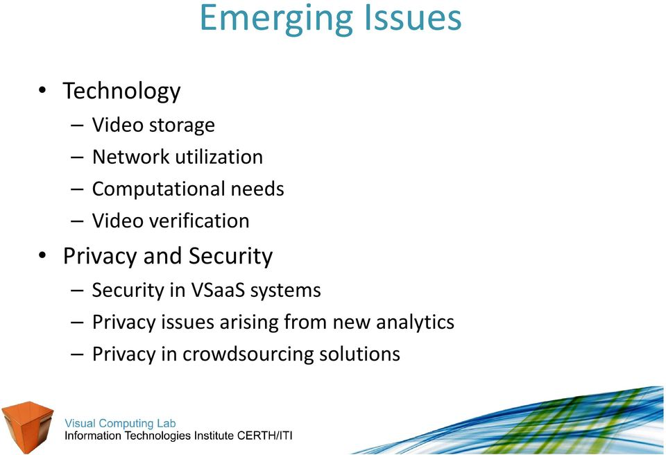 Privacy and Security Security in VSaaS systems Privacy