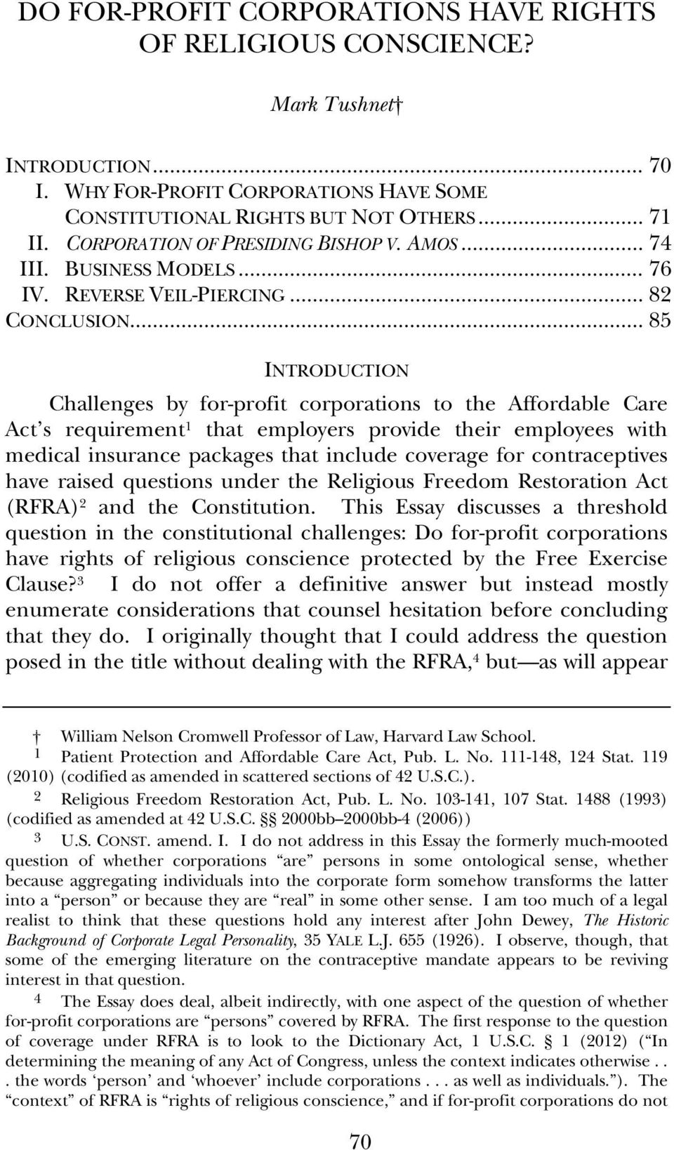 .. 85 INTRODUCTION Challenges by for-profit corporations to the Affordable Care Act s requirement 1 that employers provide their employees with medical insurance packages that include coverage for