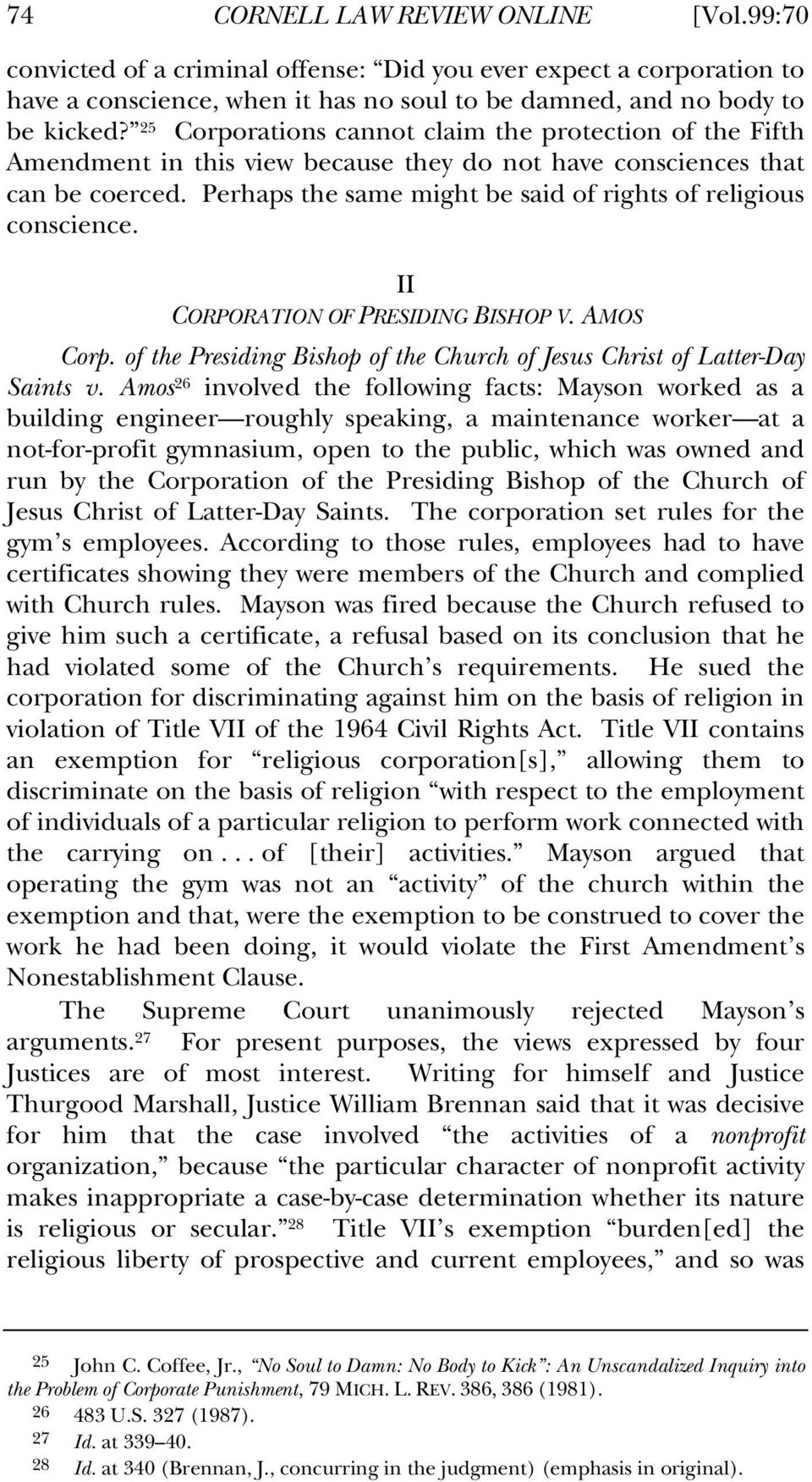 Perhaps the same might be said of rights of religious conscience. II CORPORATION OF PRESIDING BISHOP V. AMOS Corp. of the Presiding Bishop of the Church of Jesus Christ of Latter-Day Saints v.