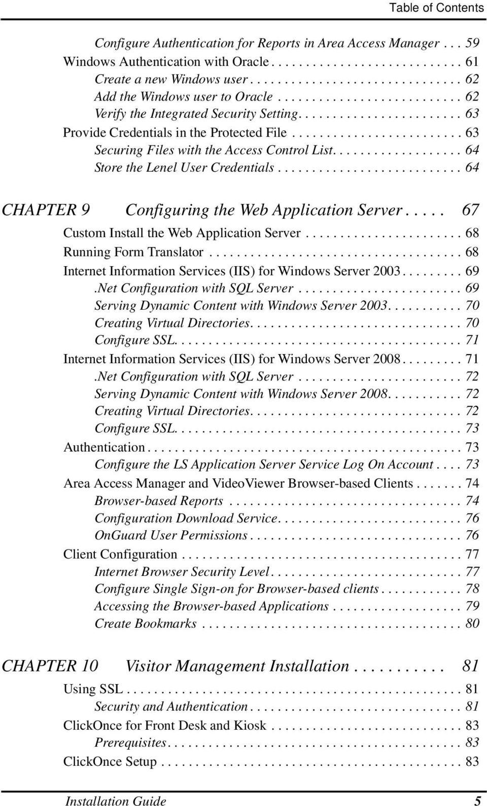 ........................ 63 Securing Files with the Access Control List................... 64 Store the Lenel User Credentials........................... 64 CHAPTER 9 Configuring the Web Application Server.