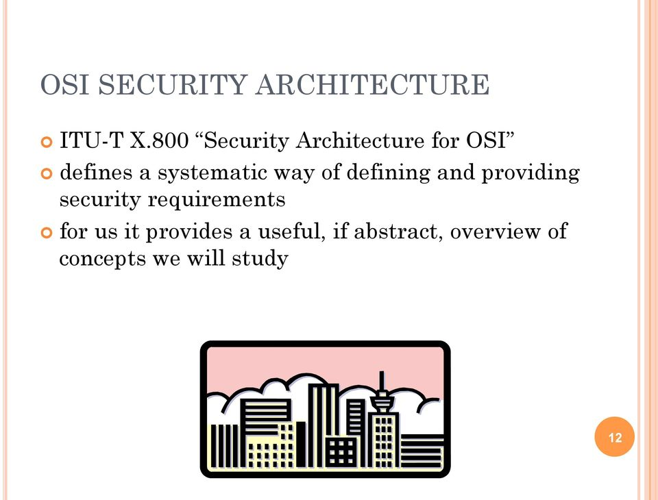way of defining and providing security requirements