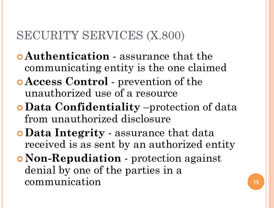 prevention of the unauthorized use of a resource Data Confidentiality protection of data from