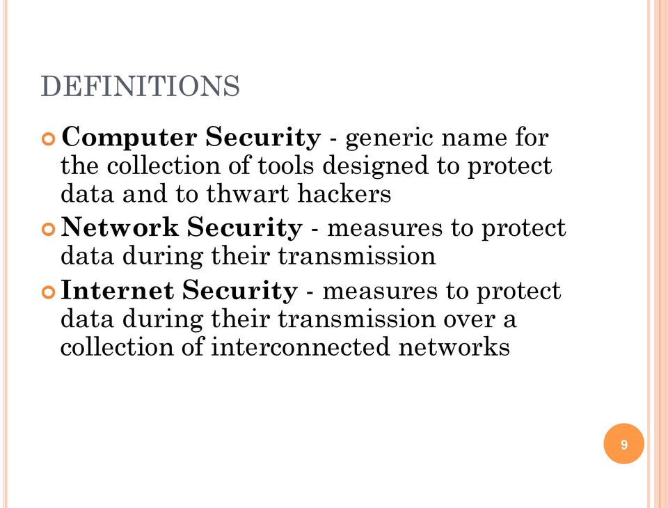 to protect data during their transmission Internet Security - measures to