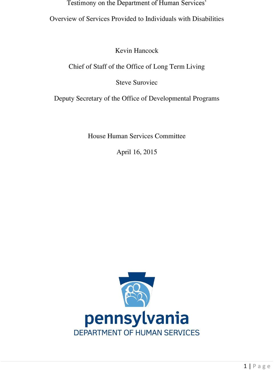 the Office of Long Term Living Steve Suroviec Deputy Secretary of the