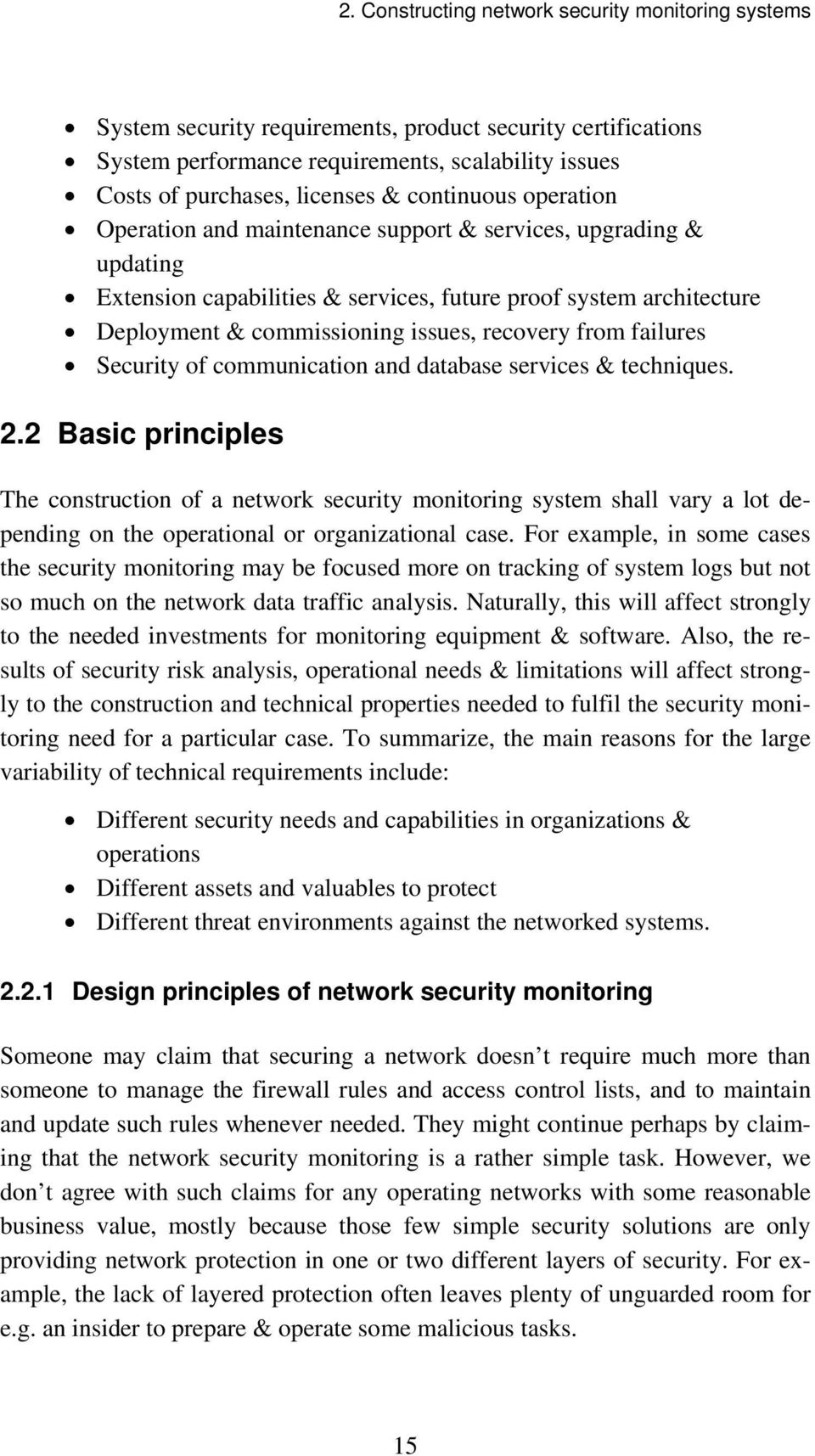 services & techniques. 2.2 Basic principles The construction of a network security monitoring system shall vary a lot depending on the operational or organizational case.