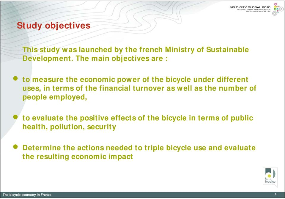 financial turnover as well as the number of people employed, to evaluate the positive effects of the bicycle in