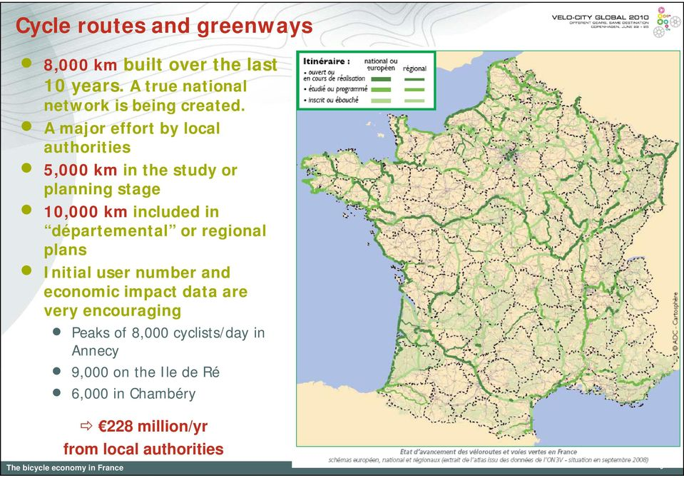 A major effort by local authorities 5,000 km in the study or planning stage 10,000 km included in