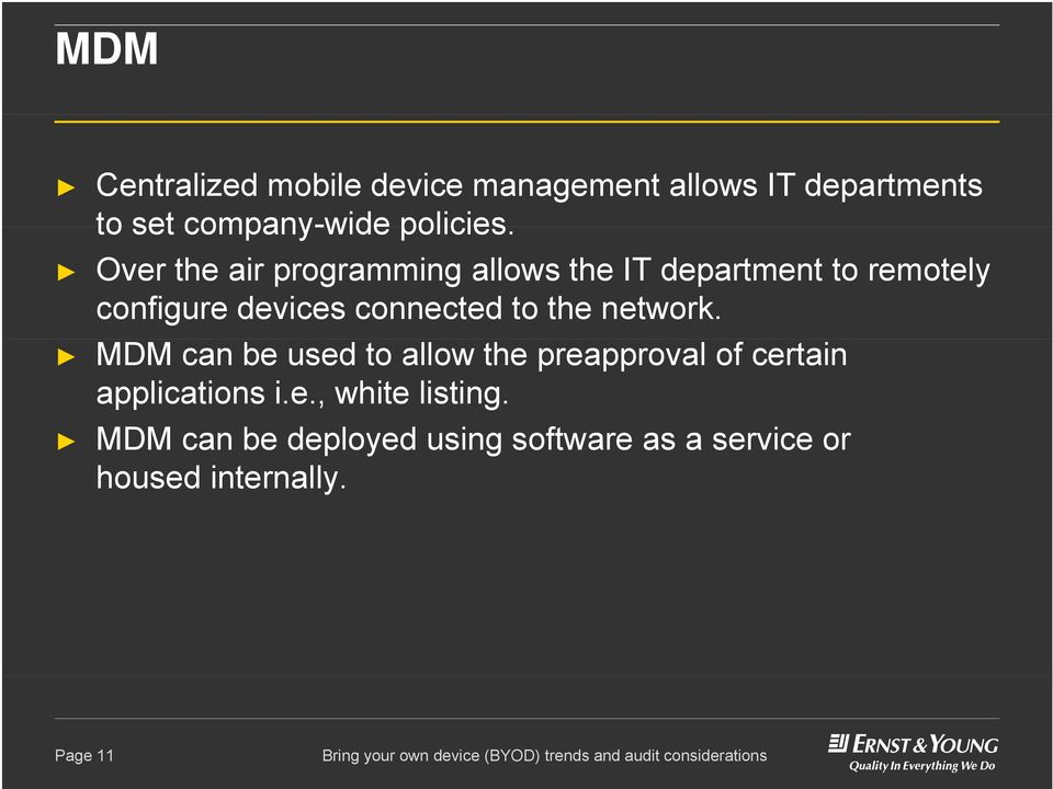 Over the air programming allows the IT department to remotely configure devices connected