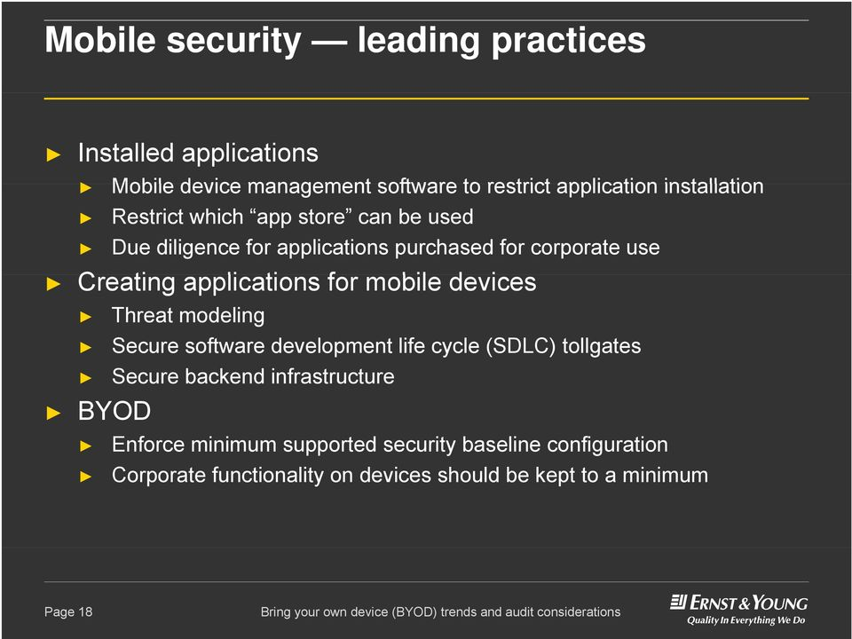 applications for mobile devices BYOD Threat modeling Secure software development life cycle (SDLC) tollgates Secure backend