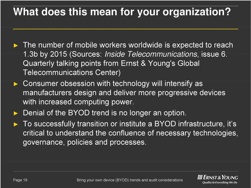 Quarterly talking points from Ernst & Young's Global Telecommunications Center) Consumer obsession with technology will intensify if as manufacturers