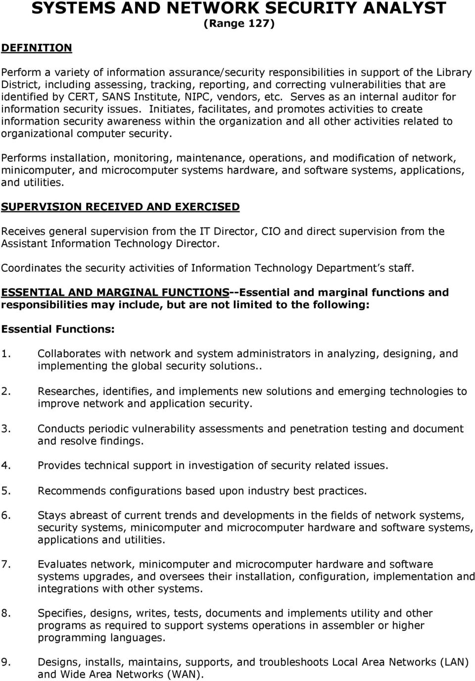 Initiates, facilitates, and promotes activities to create information security awareness within the organization and all other activities related to organizational computer security.