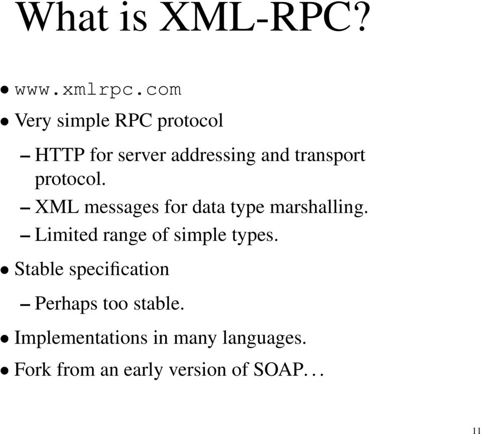 protocol. XML messages for data type marshalling.