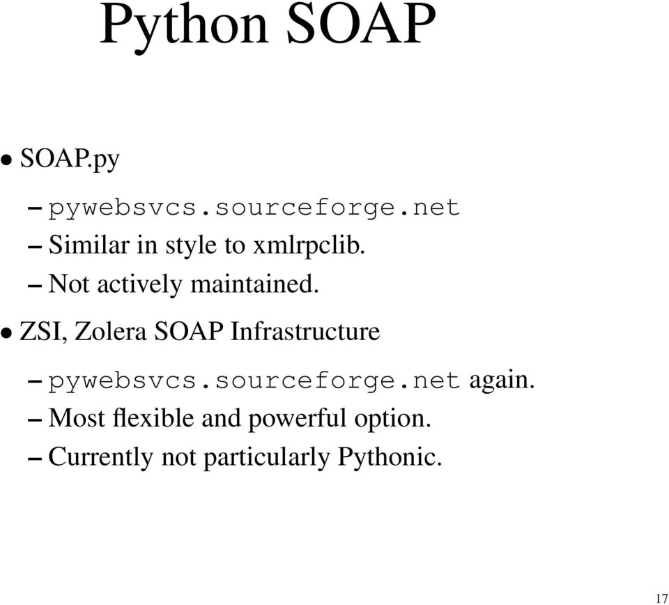 ZSI, Zolera SOAP Infrastructure pywebsvcs.sourceforge.