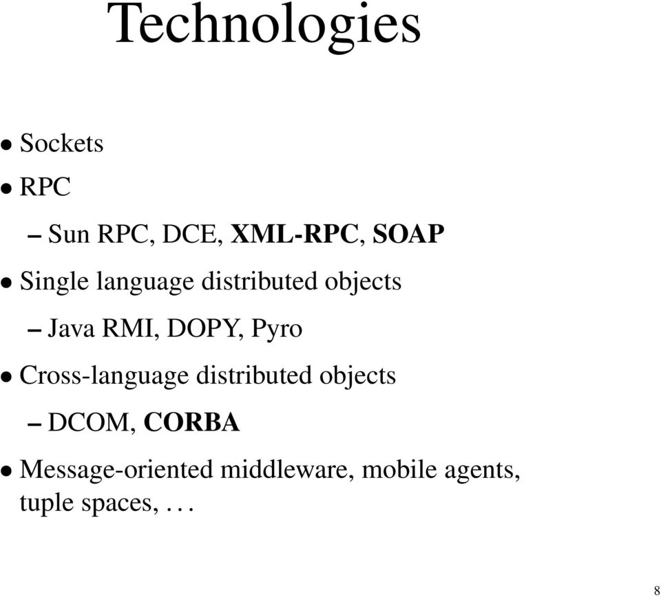 Pyro Cross-language distributed objects DCOM, CORBA