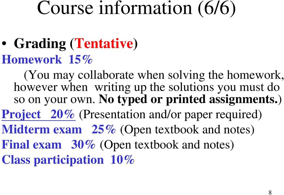 No typed or printed assignments.