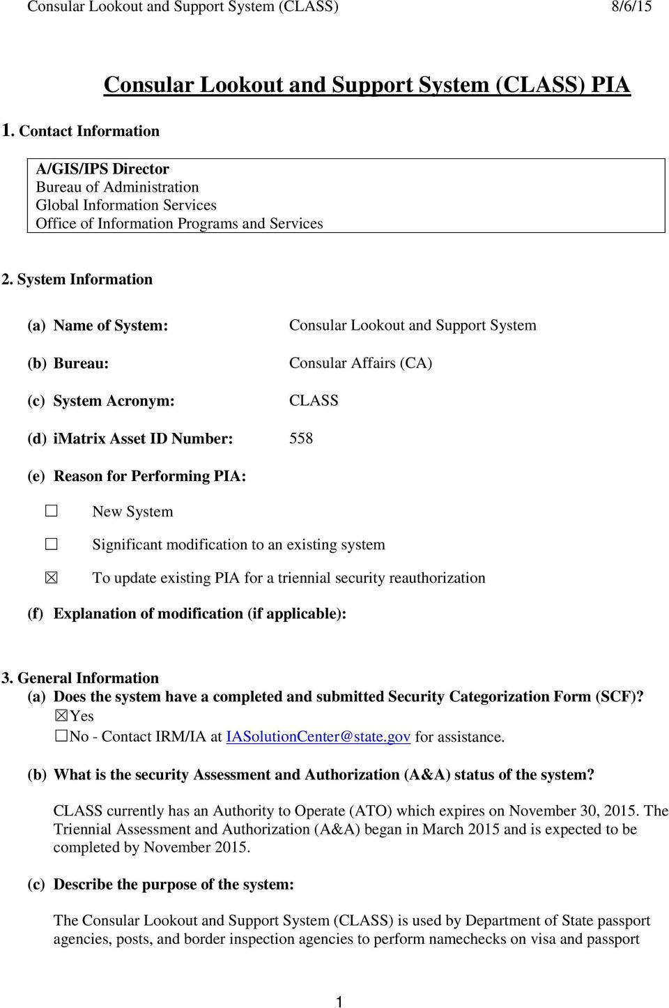 New System Significant modification to an existing system To update existing PIA for a triennial security reauthorization (f) Explanation of modification (if applicable): 3.