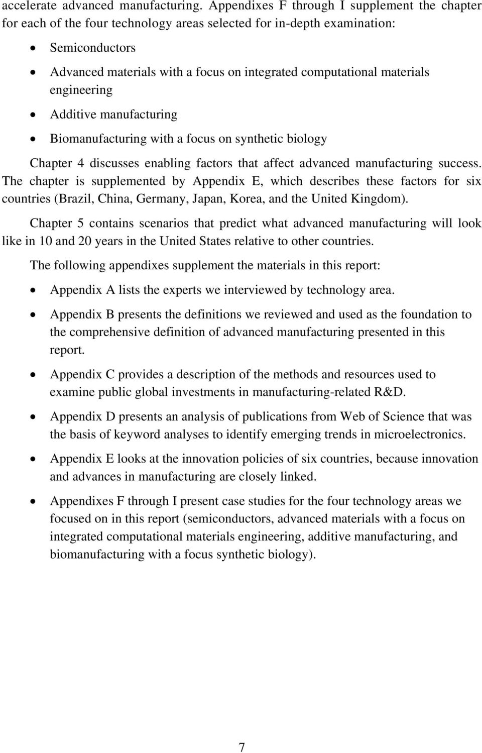 materials engineering Additive manufacturing Biomanufacturing with a focus on synthetic biology Chapter 4 discusses enabling factors that affect advanced manufacturing success.