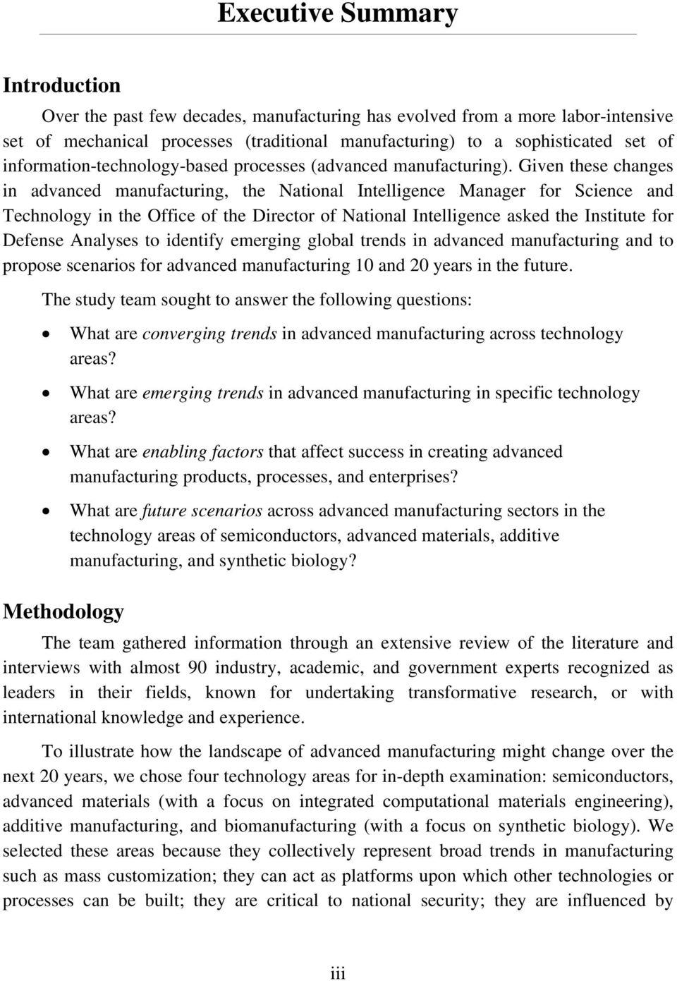 Given these changes in advanced manufacturing, the National Intelligence Manager for Science and Technology in the Office of the Director of National Intelligence asked the Institute for Defense