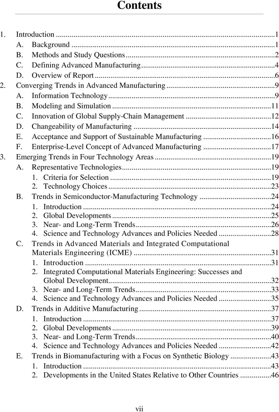 Acceptance and Support of Sustainable Manufacturing...16 F. Enterprise-Level Concept of Advanced Manufacturing...17 3. Emerging Trends in Four Technology Areas...19 A. Representative Technologies.