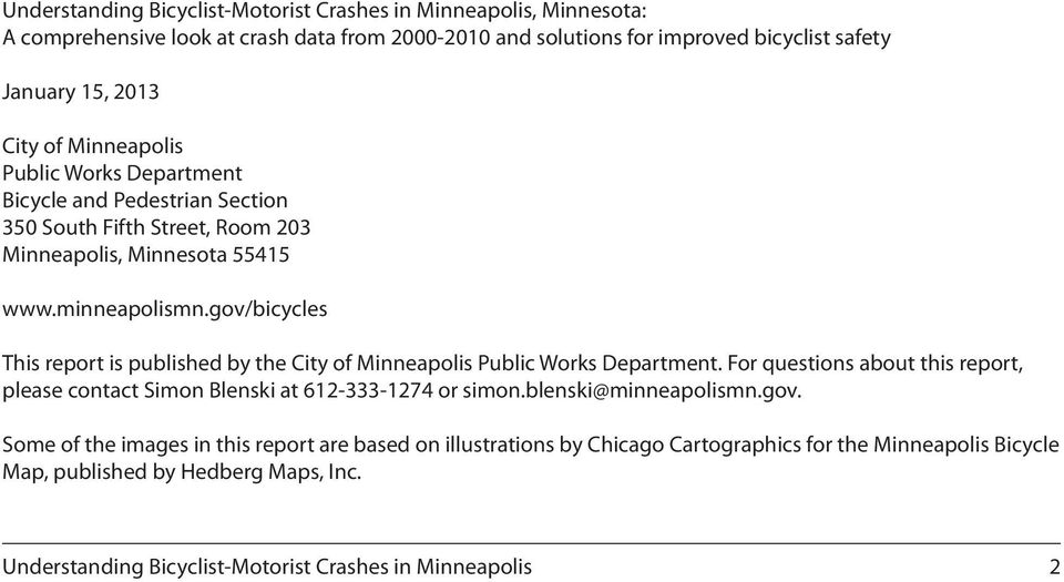gov/bicycles This report is published by the City of Minneapolis Public Works Department. For questions about this report, please contact Simon Blenski at 612-333-1274 or simon.