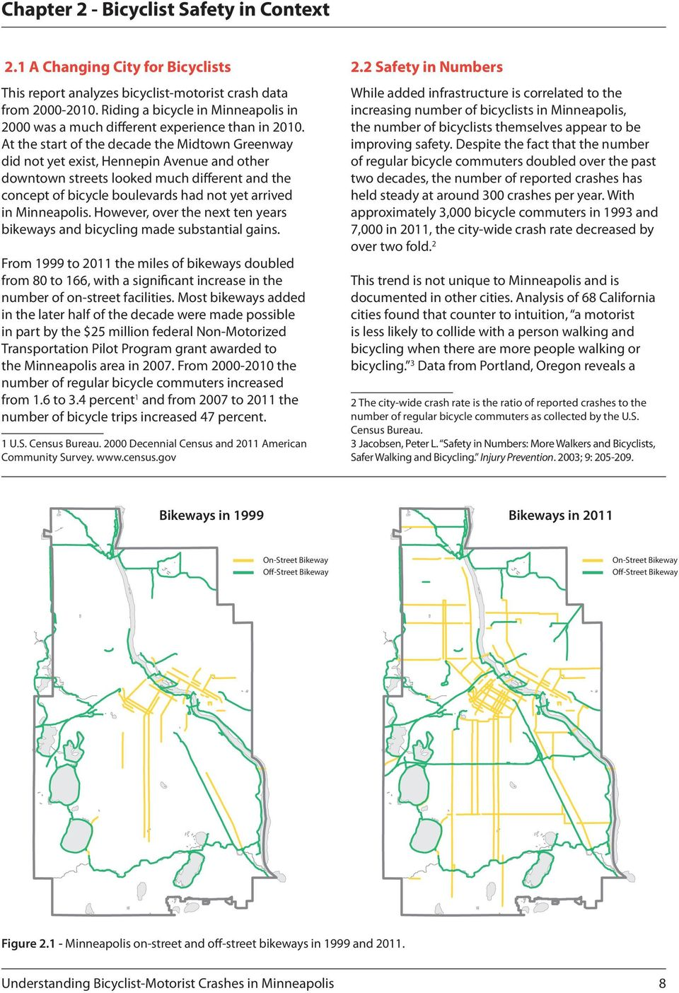 At the start of the decade the Midtown Greenway did not yet exist, Hennepin Avenue and other downtown streets looked much different and the concept of bicycle boulevards had not yet arrived in