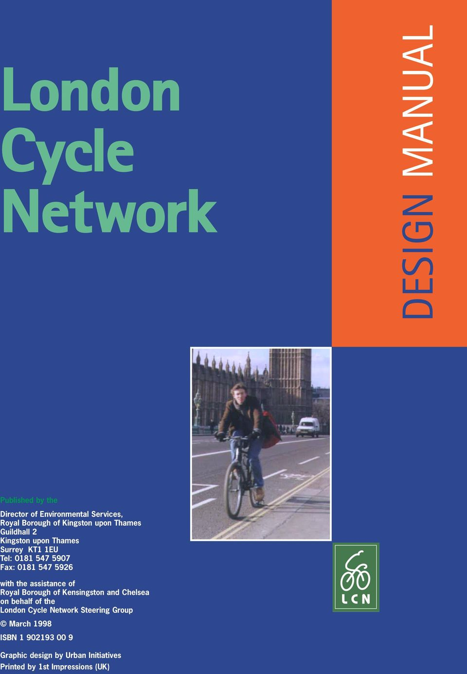 with the assistance of Royal Borough of Kensingston and Chelsea on behalf of the London Cycle Network