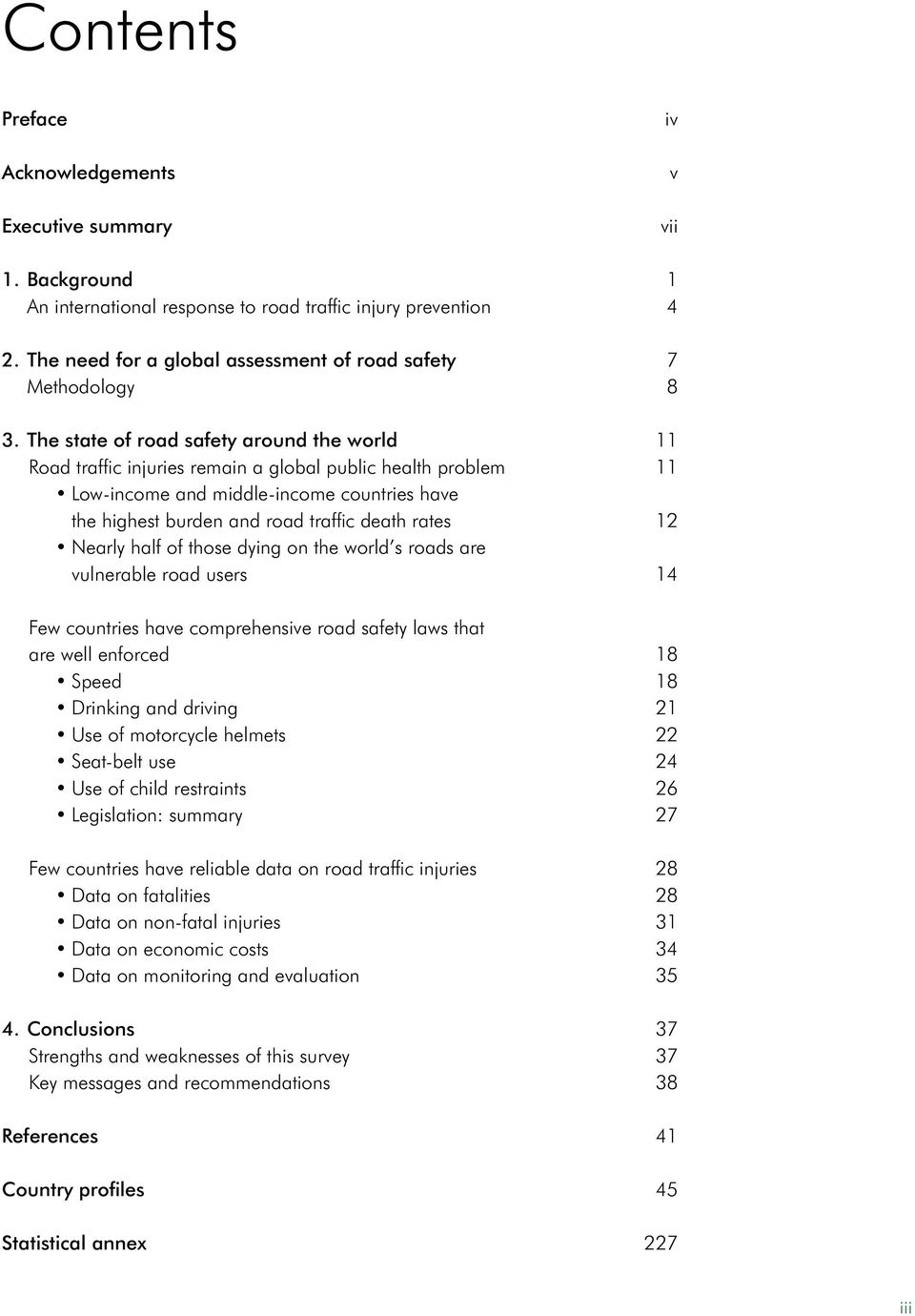 The need for a global assessment of road safety 7 Methodology 8 3.