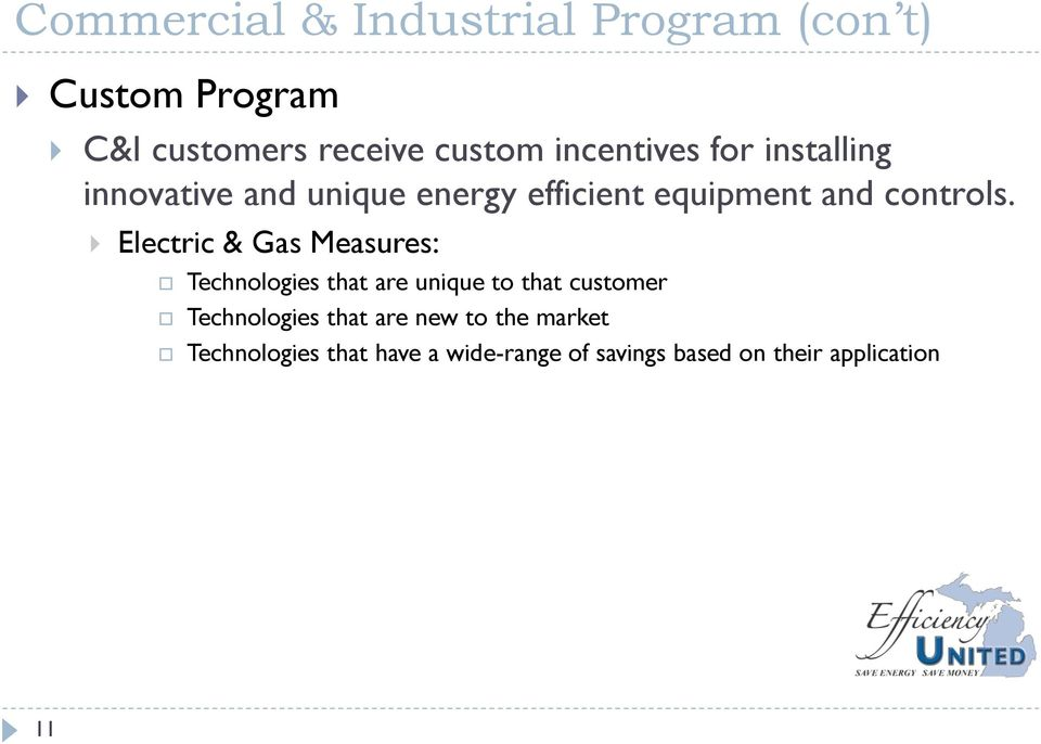 Electric & Gas Measures: Technologies that are unique to that customer Technologies that