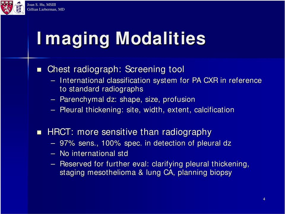 calcification HRCT: more sensitive than radiography 97% sens., 100% spec.