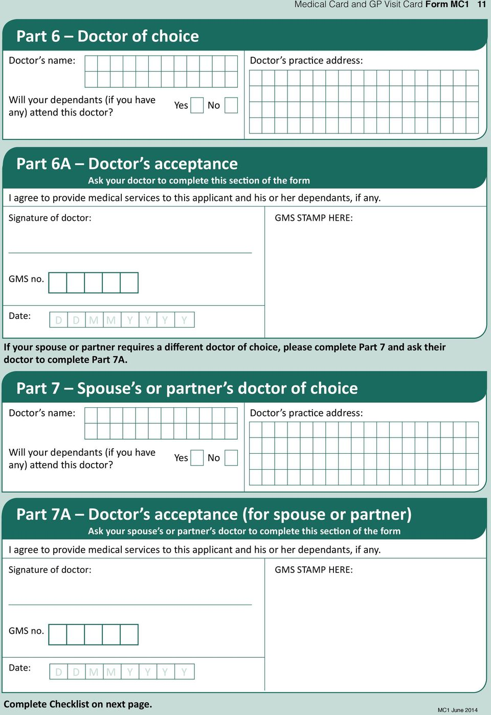 Signature of doctor: GMS STAMP HR: GMS no. ate: If your spouse or partner requires a different doctor of choice, please complete Part 7 and ask their doctor to complete Part 7A.