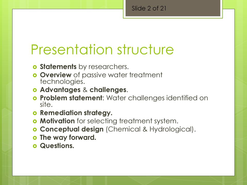 Problem statement: Water challenges identified on site. Remediation strategy.