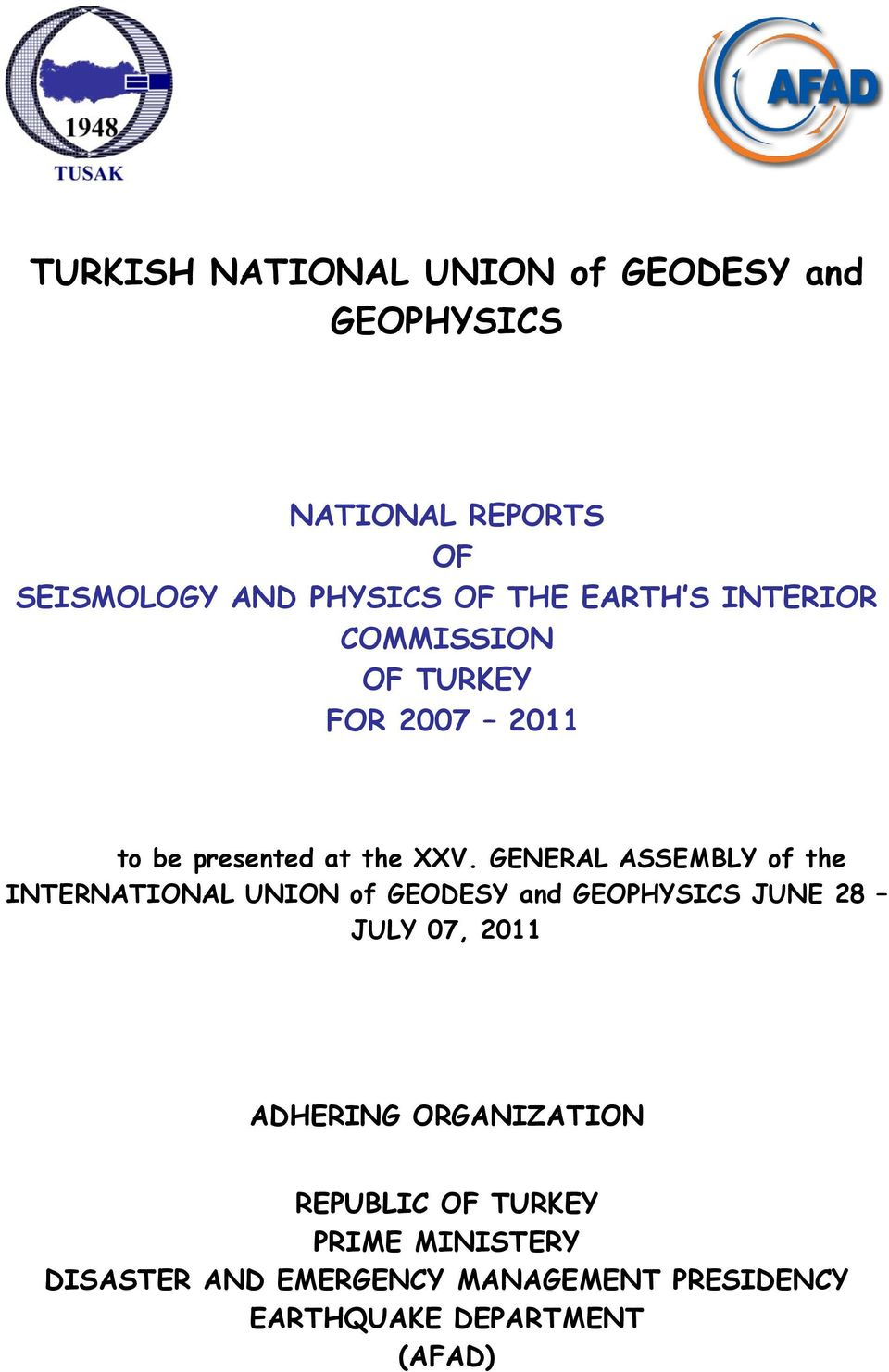 GENERAL ASSEMBLY of the INTERNATIONAL UNION of GEODESY and GEOPHYSICS JUNE 28 JULY 07, 2011 ADHERING