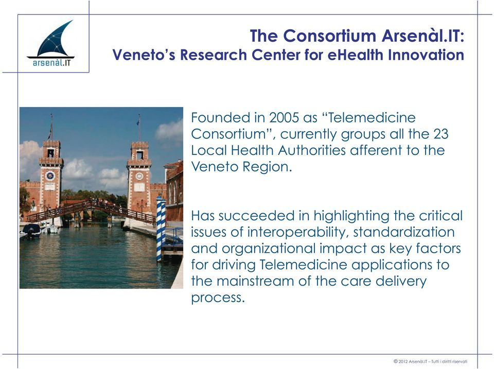 currently groups all the 23 Local Health Authorities afferent to the Veneto Region.
