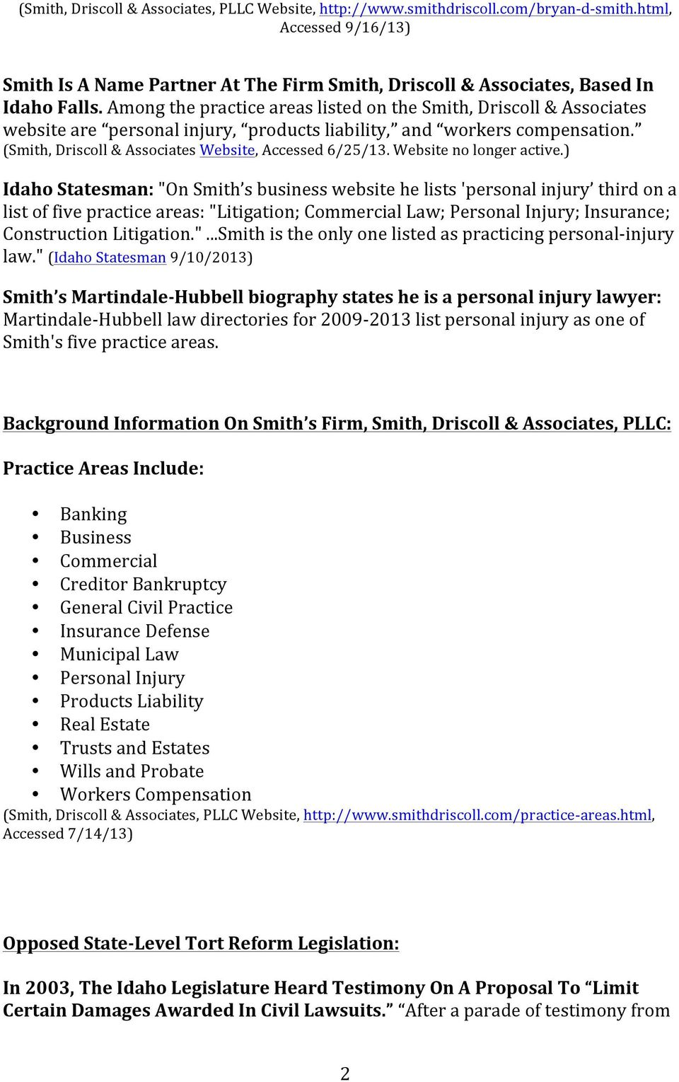 Among the practice areas listed on the Smith, Driscoll & Associates website are personal injury, products liability, and workers compensation. (Smith, Driscoll & Associates Website, Accessed 6/25/13.