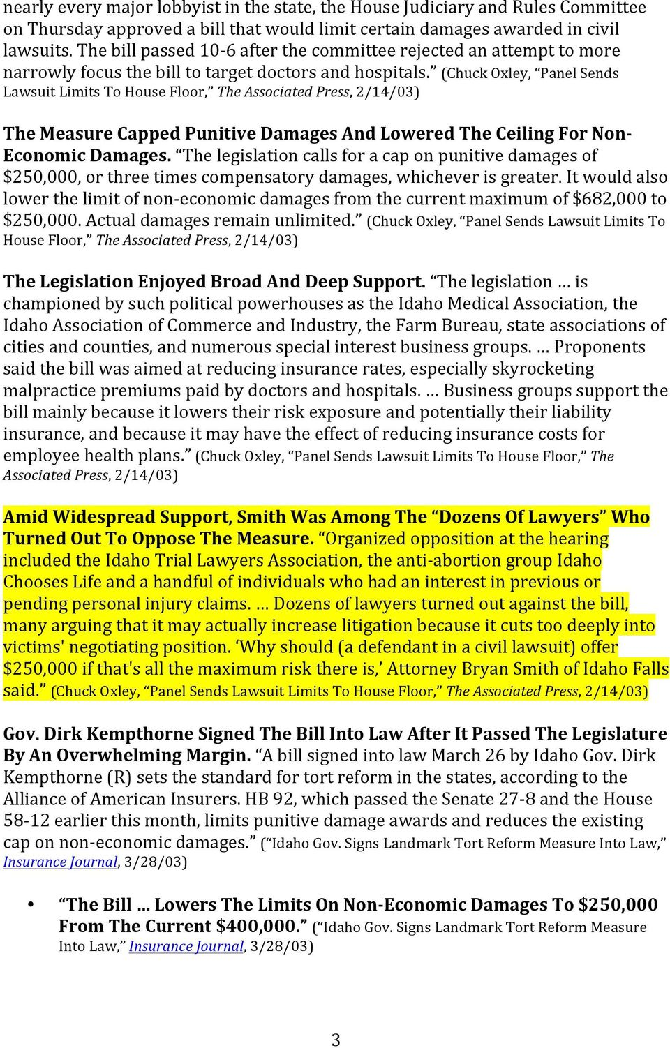 (Chuck Oxley, Panel Sends Lawsuit Limits To House Floor, The Associated Press, 2/14/03) The Measure Capped Punitive Damages And Lowered The Ceiling For Non- Economic Damages.
