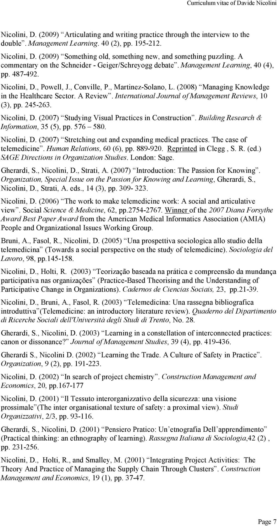 , Martinez-Solano, L. (2008) Managing Knowledge in the Healthcare Sector. A Review. International Journal of Management Reviews, 10 (3), pp. 245-263. Nicolini, D.