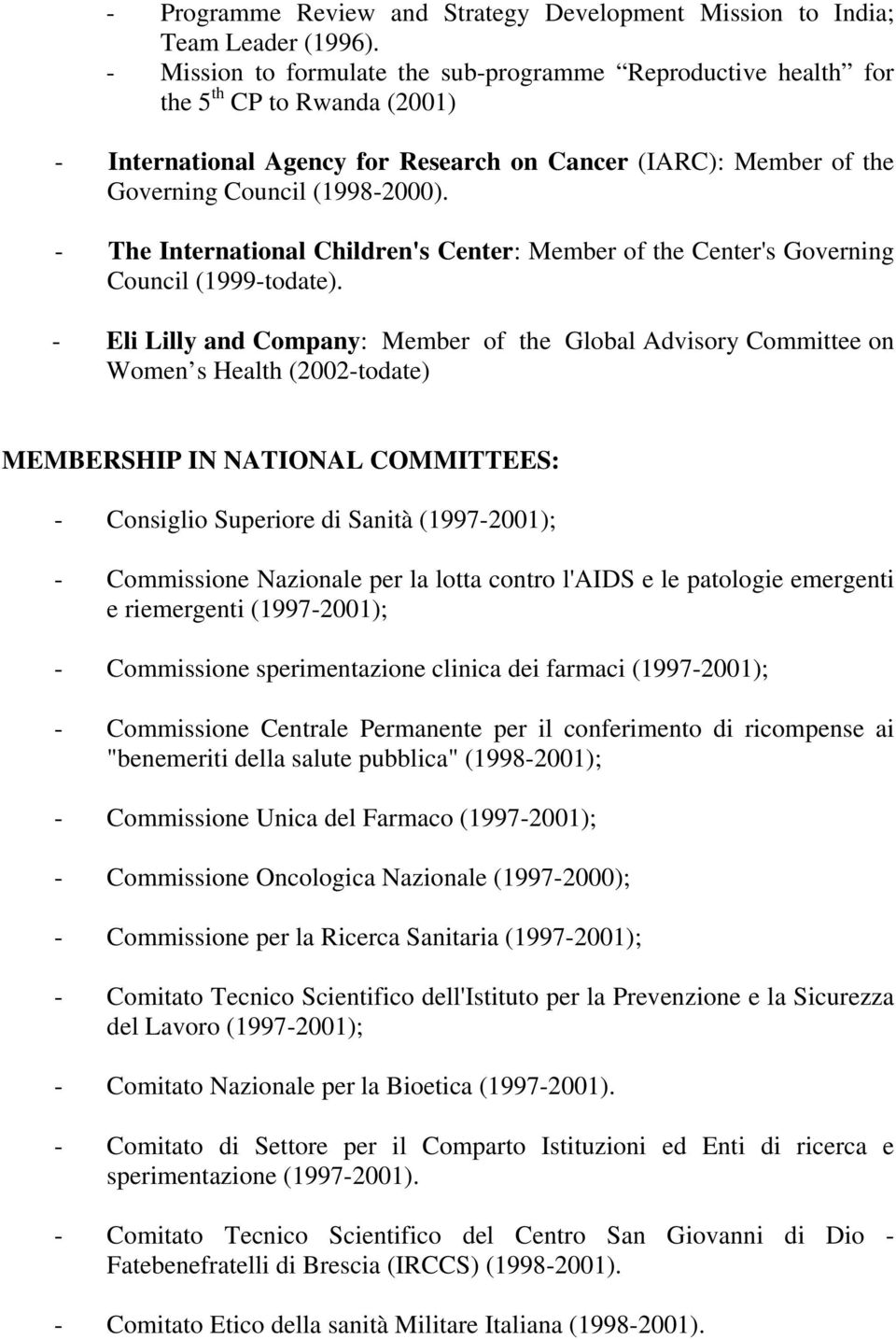 - The International Children's Center: Member of the Center's Governing Council (1999-todate).