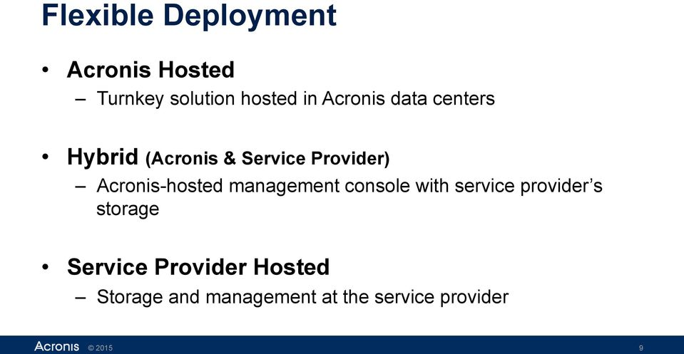 Acronis-hosted management console with service provider s storage