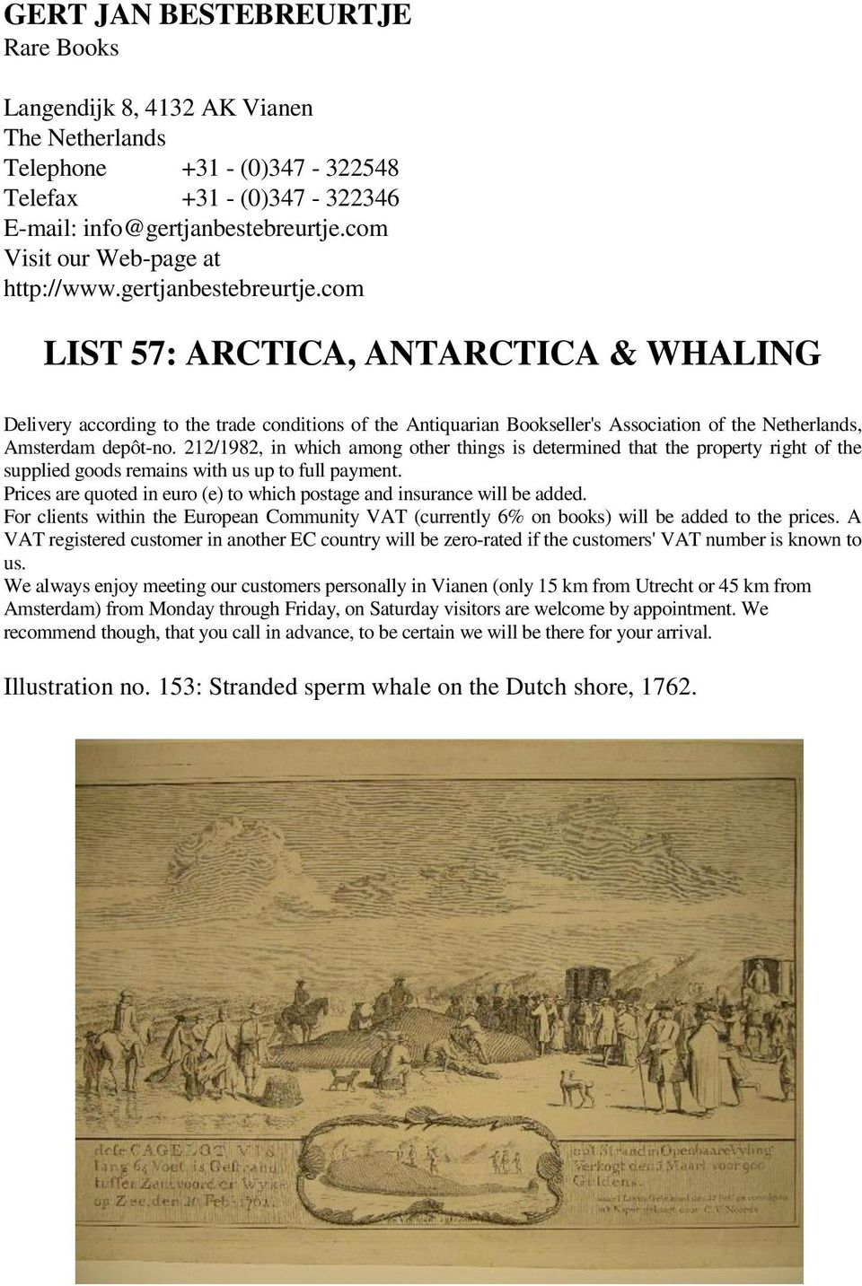 com LIST 57: ARCTICA, ANTARCTICA & WHALING Delivery according to the trade conditions of the Antiquarian Bookseller's Association of the Netherlands, Amsterdam depôt-no.