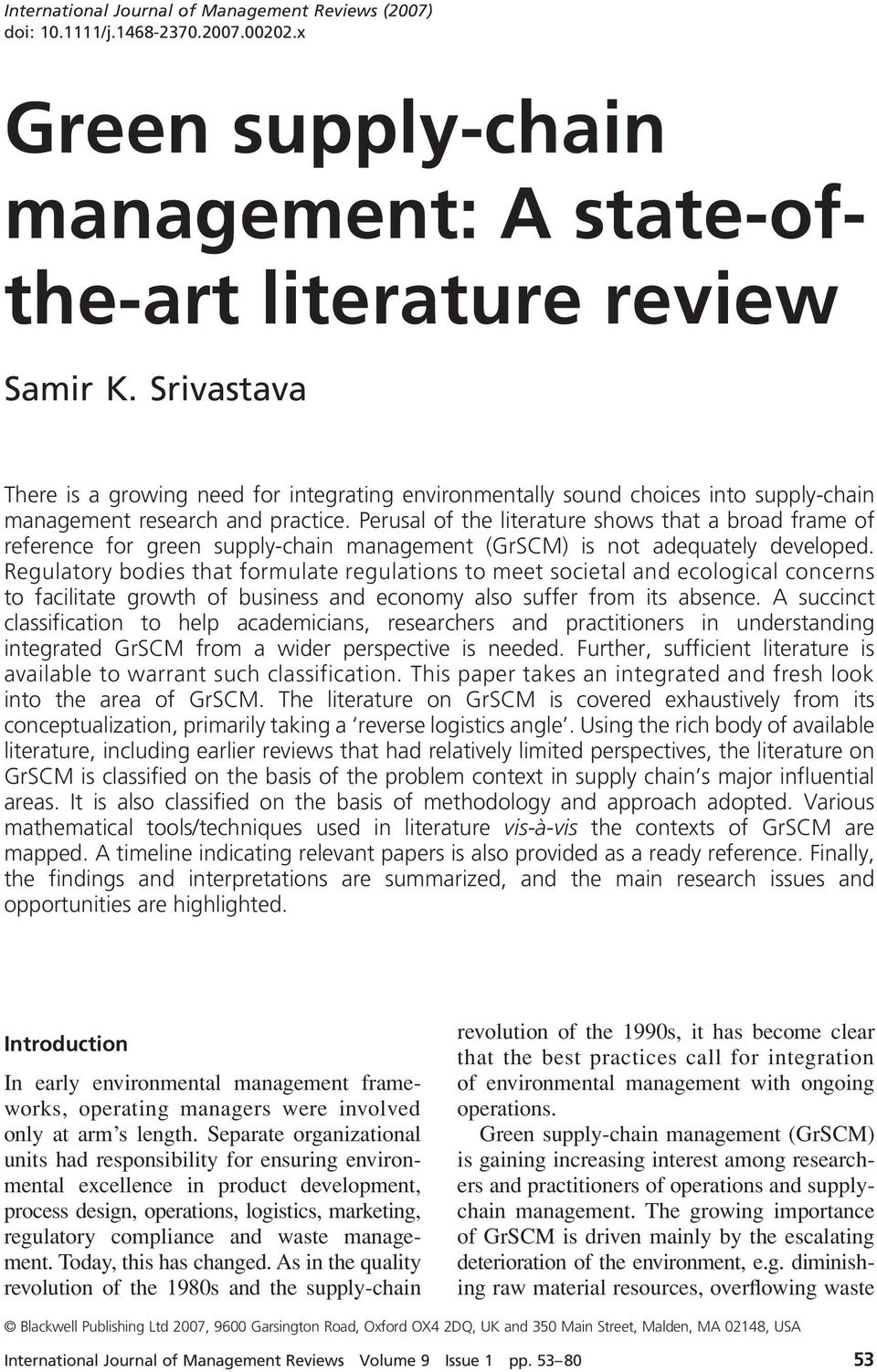 review management: A state-ofthe-art literature review Samir K. Srivastava International Journal of Management Reviews Vol. 9 Issue 1 pp.