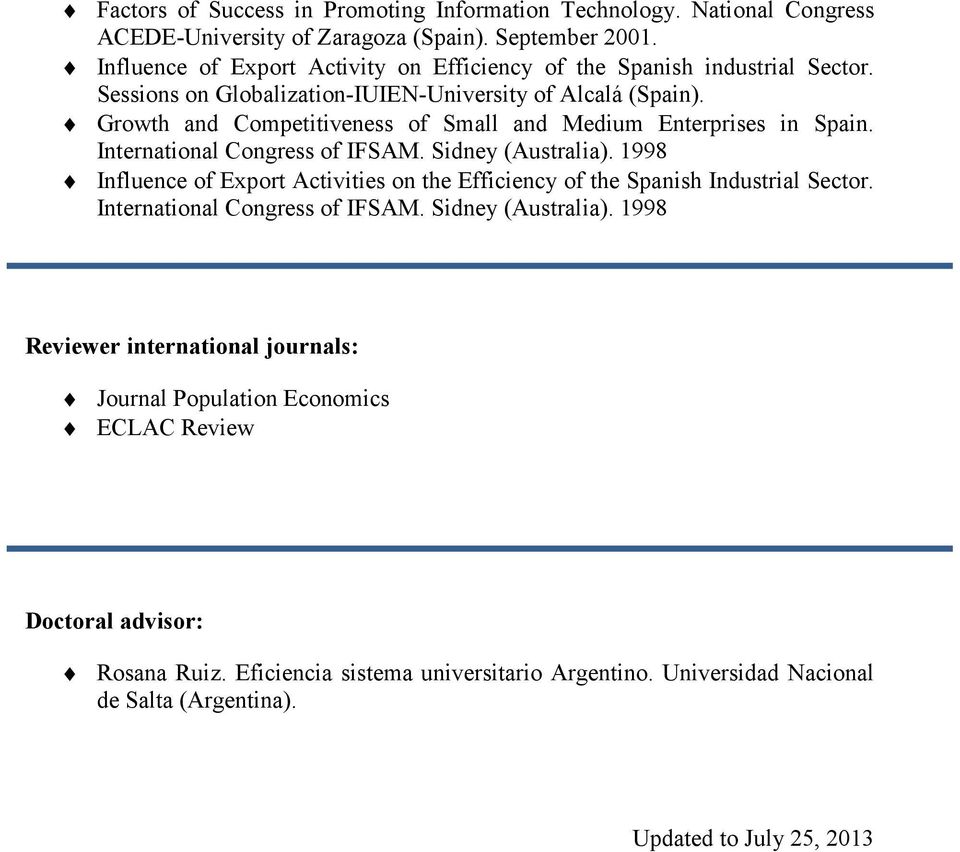 Growth and Competitiveness of Small and Medium Enterprises in Spain. International Congress of IFSAM. Sidney (Australia).