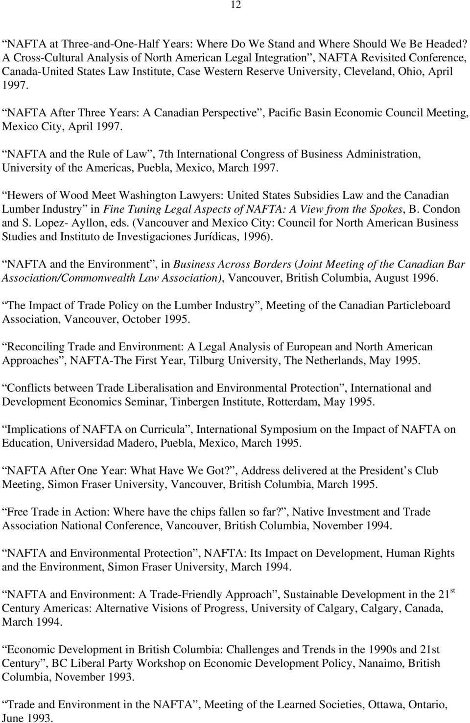 NAFTA After Three Years: A Canadian Perspective, Pacific Basin Economic Council Meeting, Mexico City, April 1997.