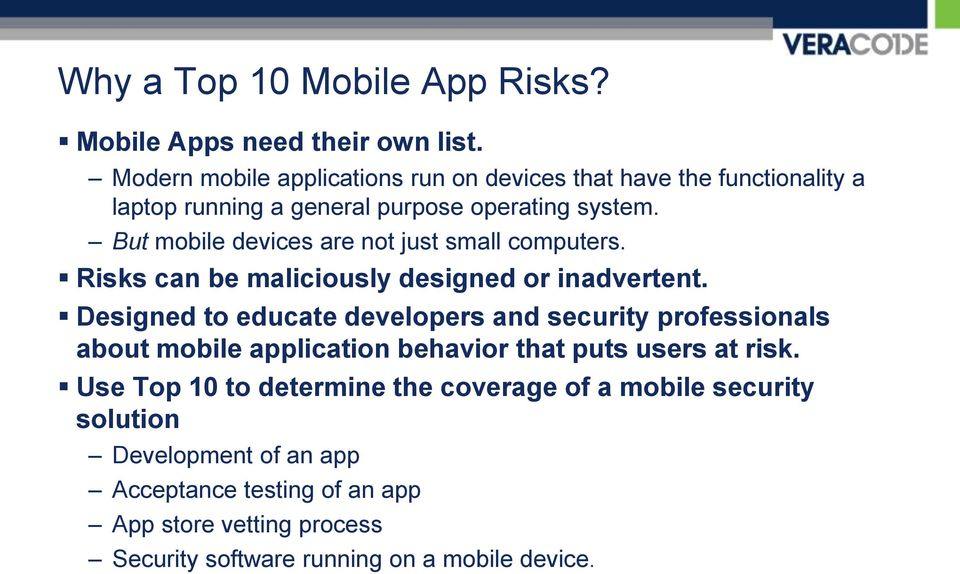 But mobile devices are not just small computers. Risks can be maliciously designed or inadvertent.