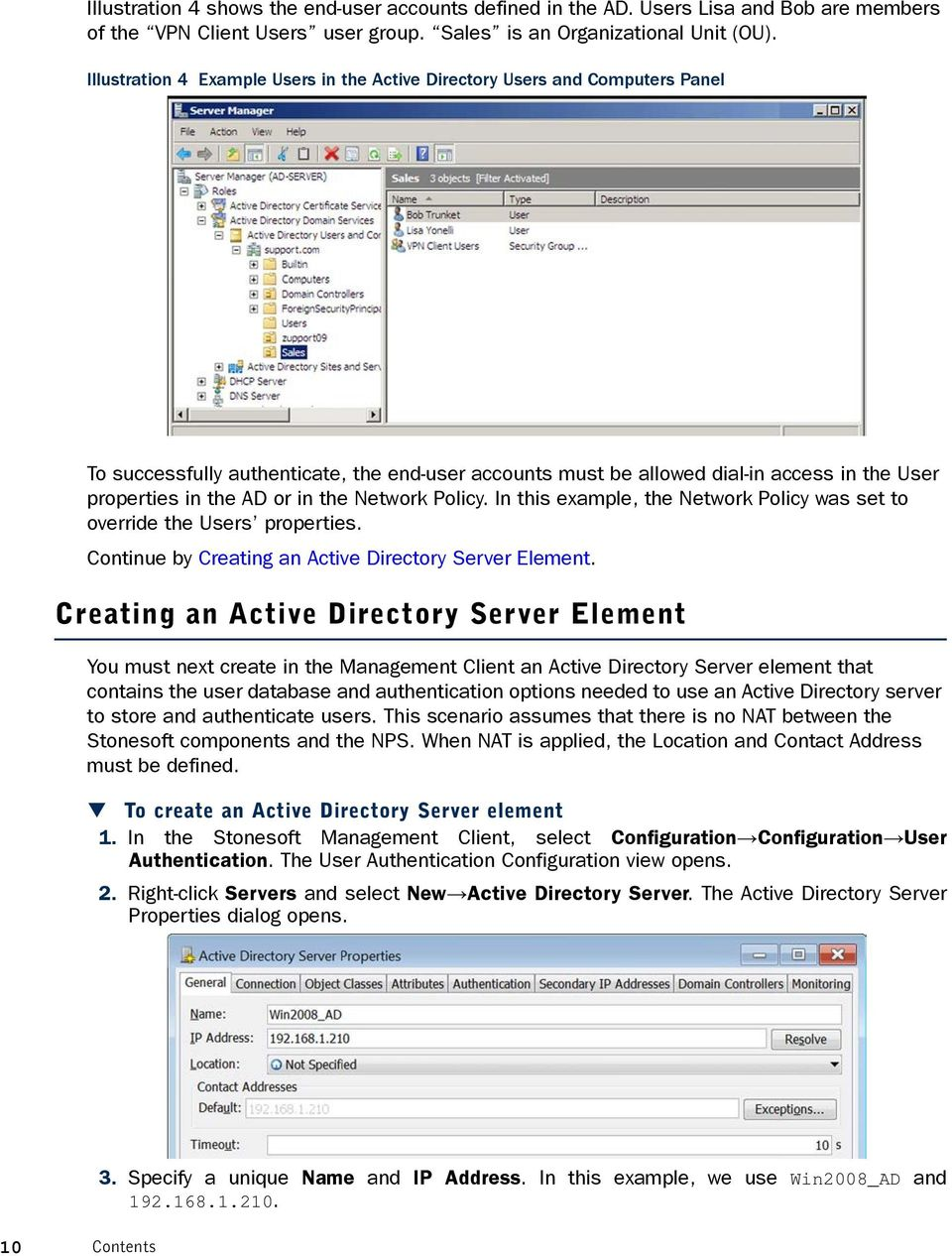 in the Network Policy. In this example, the Network Policy was set to override the Users properties. Continue by Creating an Active Directory Server Element.