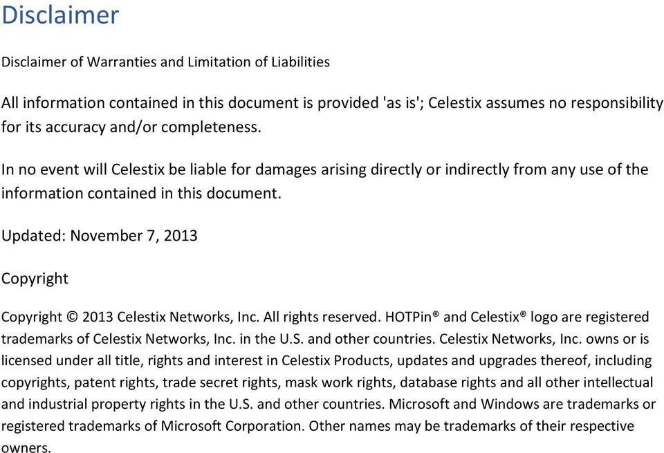 Updated: November 7, 2013 Copyright Copyright 2013 Celestix Networks, Inc. All rights reserved. HOTPin and Celestix logo are registered trademarks of Celestix Networks, Inc. in the U.S.