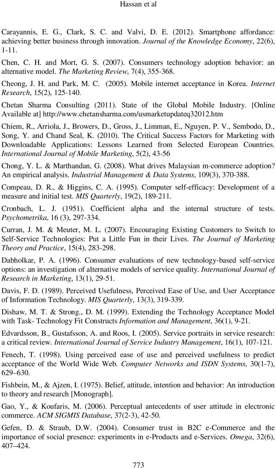 Internet Research, 15(2), 125-140. Chetan Sharma Consulting (2011). State of the Global Mobile Industry. [Online Available at] http://www.chetansharma.com/usmarketupdateq32012.htm Chiem, R.