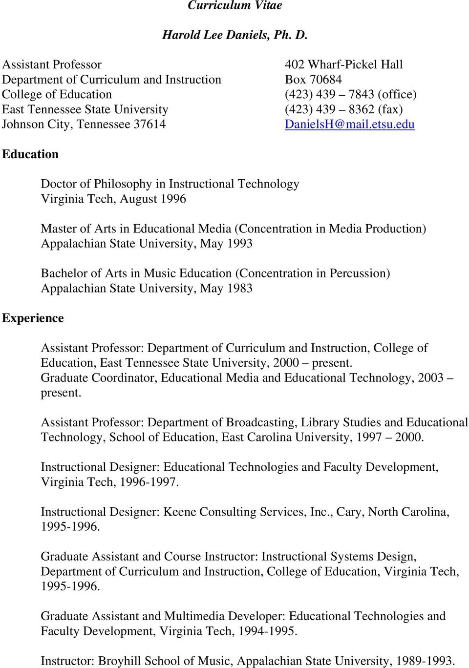 Assistant Professor 402 Wharf-Pickel Hall Department of Curriculum and Instruction Box 70684 College of Education (423) 439 7843 (office) East Tennessee State University (423) 439 8362 (fax) Johnson