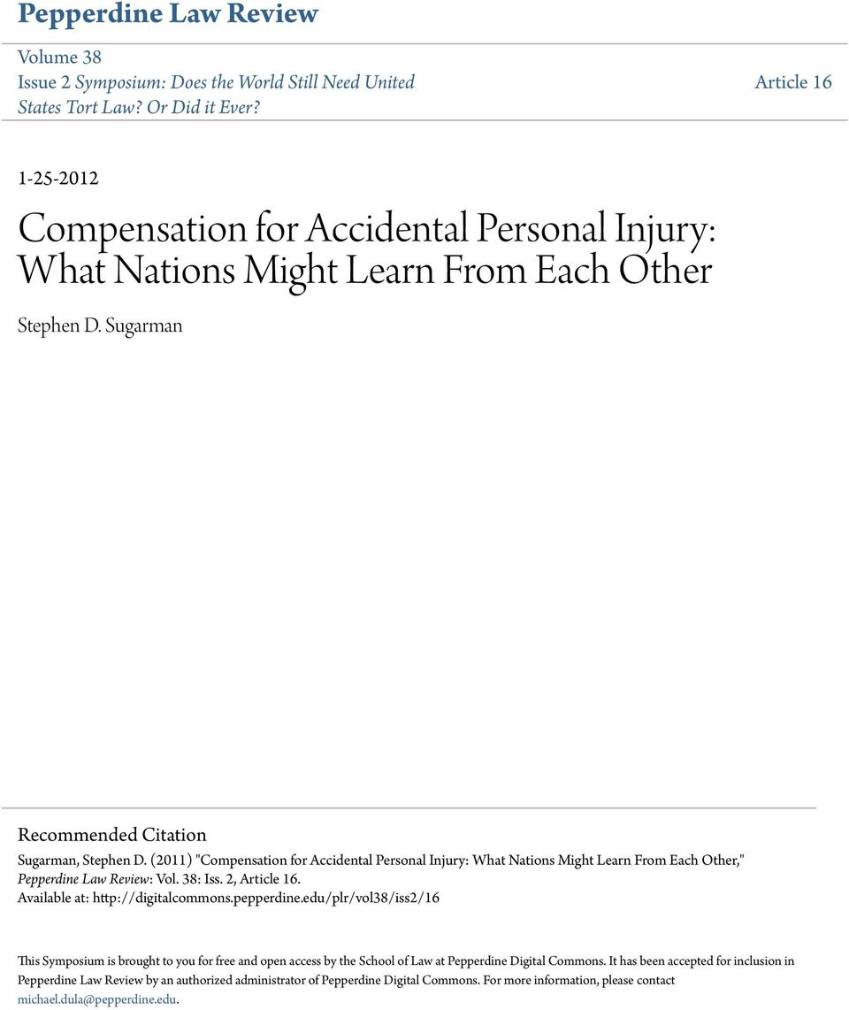 "(2011) ""Compensation for Accidental Personal Injury: What Nations Might Learn From Each Other,"" Pepperdine Law Review: Vol. 38: Iss. 2, Article 16. Available at: http://digitalcommons.pepperdine."