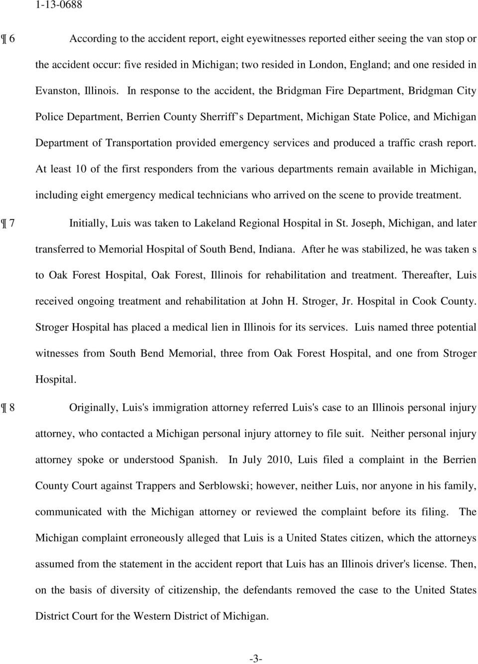 In response to the accident, the Bridgman Fire Department, Bridgman City Police Department, Berrien County Sherriff s Department, Michigan State Police, and Michigan Department of Transportation