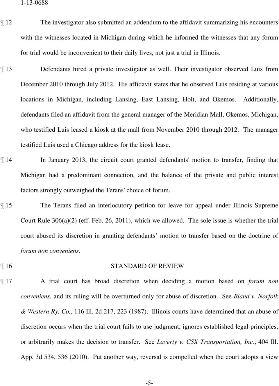 His affidavit states that he observed Luis residing at various locations in Michigan, including Lansing, East Lansing, Holt, and Okemos.